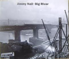 Jimmy Nail's Big River Album cover